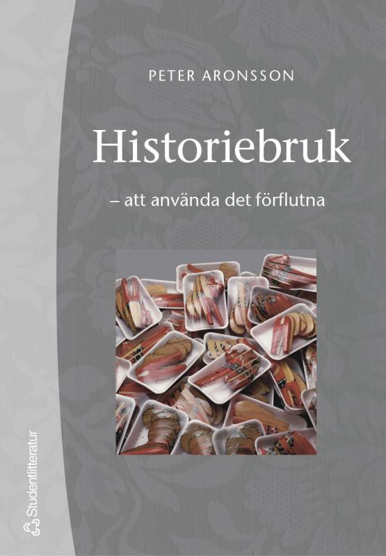 """Till """"Historiebruk: att använda det förflutna"""""""