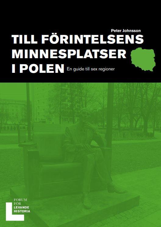 En guide till sex regioner Till Förintelsens minnesplatser i Polen