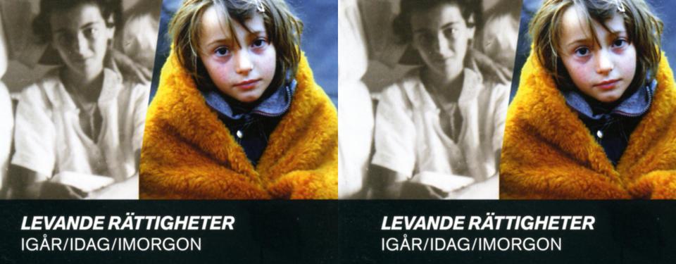 Bilden visar framsidan som består av två bilder, en kvinna och ett barn insvept i en filt. Texten Mänskliga rättigheter igår, idag, imorgon under bilderna.