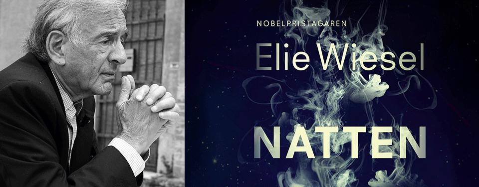 Bilden visar ett svartvitt porträtt på en äldre man, Elie Wiesel och på ett bokomslag med texten Nobelpristagaren Elie Wiesel, Natten.